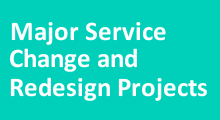 Major Service Change and Redesign Projects